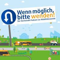 Wenn möglich, bitte wenden! Der Darmstadt-Podcast zur Mobilitätswende